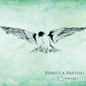 Rebecca Bastoli – Stranger EP